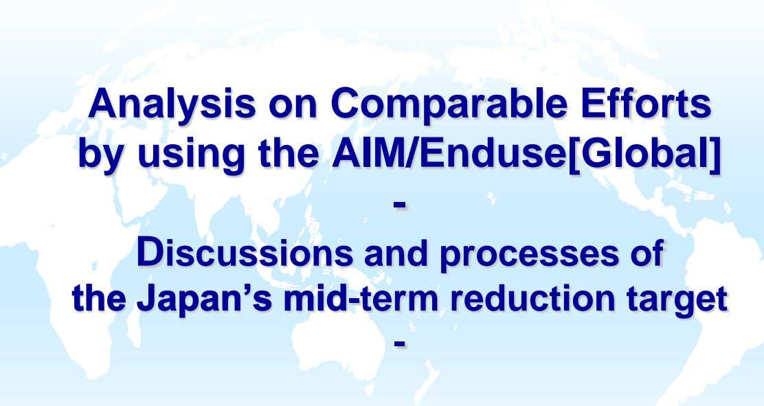 Analysis on Comparable Efforts by using the AIM/Enduse[Global] - Discussions and processes of the Japan's