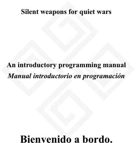 Silent weapons for quiet wars An introductory programming manual Manual introductorio en programación Bienvenido a