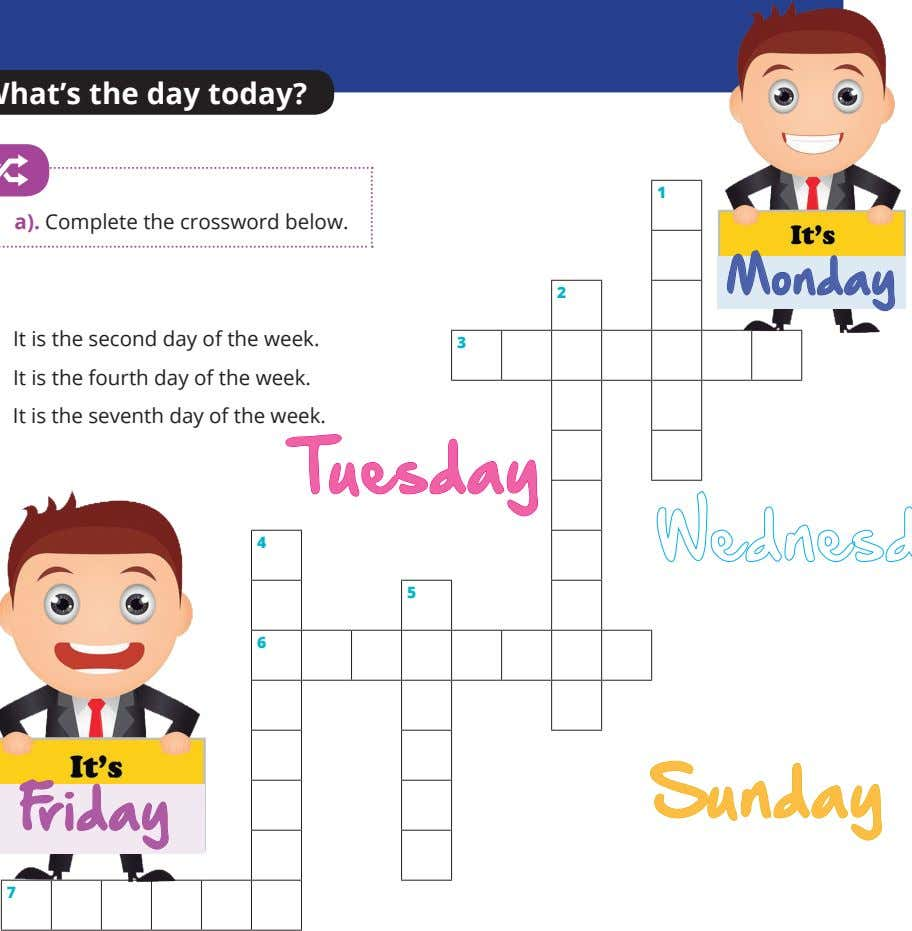 1 a). Complete the crossword below. Monday 2 It is the second day of the