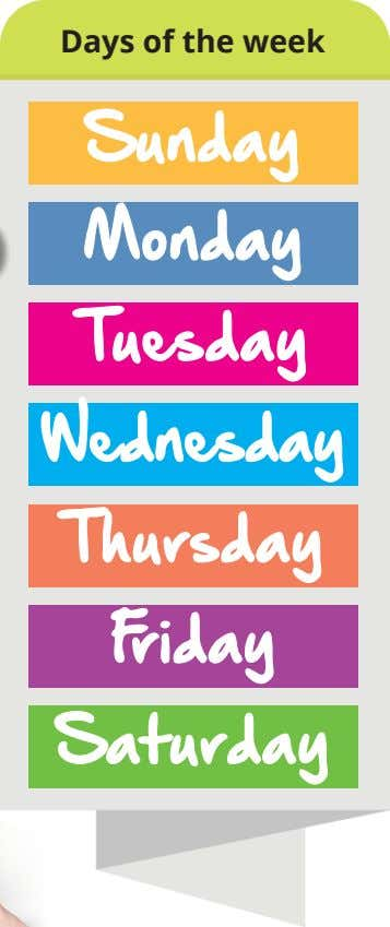 Days of the week S un day Monday Tuesday Wednesday Thursday Friday Saturday