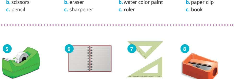 b. scissors b. eraser b. water color paint b. paper clip c. pencil c. sharpener