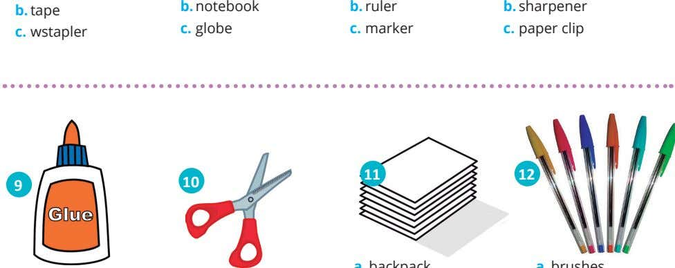 b. notebook b. ruler b. sharpener b. tape c. globe c. marker c. paper clip
