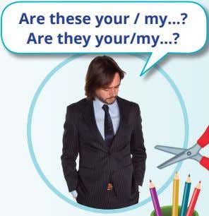 Are these your / my…? Are they your/my…? Vocabulary: My – mío Your – tuyo