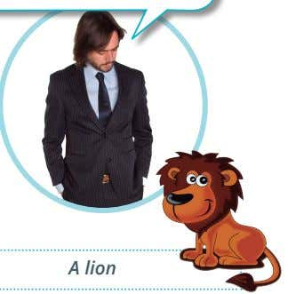 with a partner. Follow the example. What's this animal? A lion It's a lion! Guía para