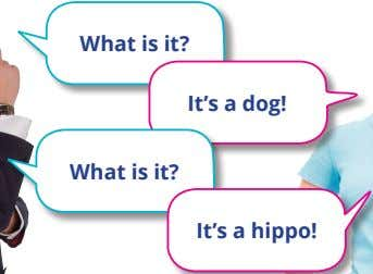 What is it? It's a dog! What is it? It's a hippo!