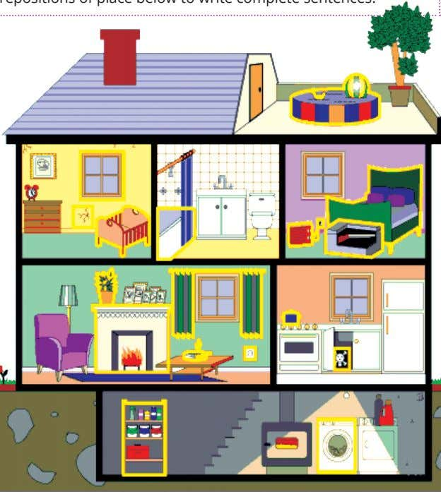 the prepositions of place below to write complete sentences. 1. Where is the sofa? The sofa