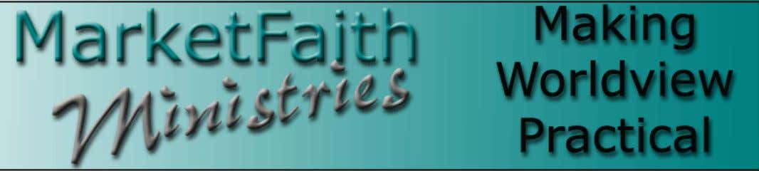 Volume 2 Number 20 October 24, 2007 MarketFaith Ministries is an equipping ministry which is