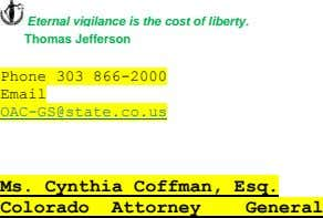 Eternal vigilance is the cost of liberty. Thomas Jefferson Phone 303 866-2000 Email OAC-GS@state.co.us Ms.