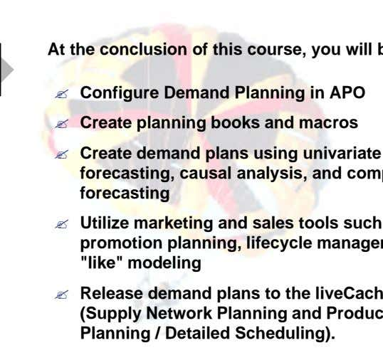 ? Configure Demand Planning in APO ? Create planning books and macros ? ? ?