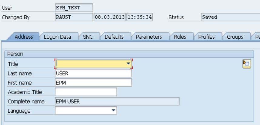 "Create User Call transaction SU01  User EPM_TEST and press ""Create"" Button  Enter address data"