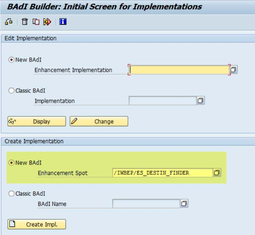 to create the BAdI implementation for Enhancement spot /IWBEP/ES_DESTIN_FINDER.  Press Button 'Create Impl.' 32