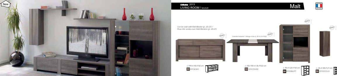New Collection 2013 Malt LIVING ROOM / SEJOUR Can be sold with Malt Bicolor (p.
