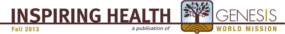 INSPIRING HEALTH Fall 2013 a publication of