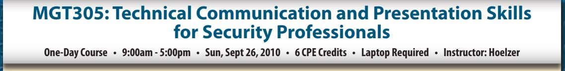 MGT305: Technical Communication and Presentation Skills for Security Professionals One-Day Course • 9:00am - 5:00pm