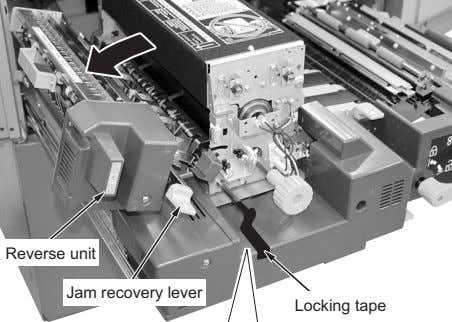 Reverse unit Jam recovery lever Locking tape
