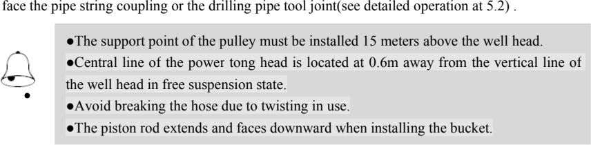 face the pipe string coupling or the drilling pipe tool joint(see detailed operation at 5.2)