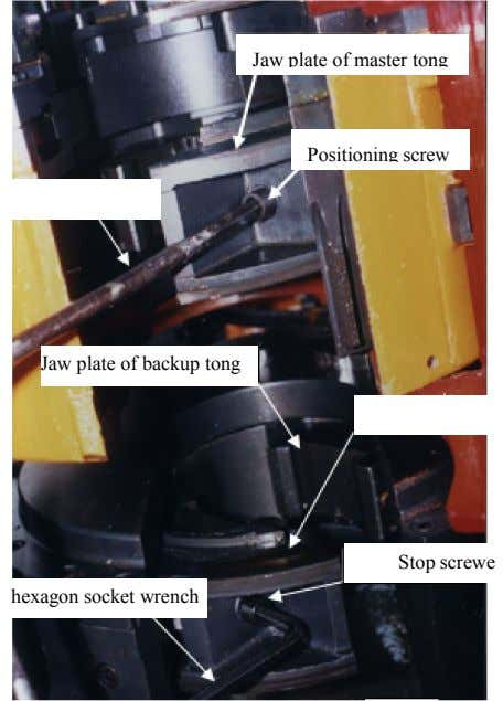 Jaw plate of master tong Positioning screw Jaw plate of backup tong Stop screwe hexagon