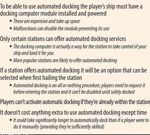 To be able to use automated docking the player's ship must have a docking computer