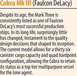Cobra mk III (Faulcon DeLacy) Despite its age, the Mark Three is consistently listed as