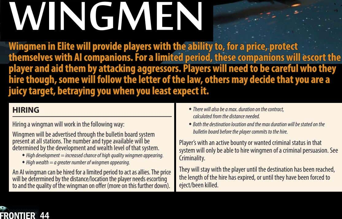 winGMen wingmen in Elite will provide players with the ability to, for a price, protect