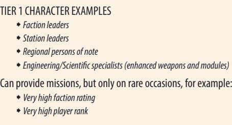 TIER 1 CHARACTER EXAMPLES ˜ Faction leaders ˜ Station leaders ˜ Regional persons of note