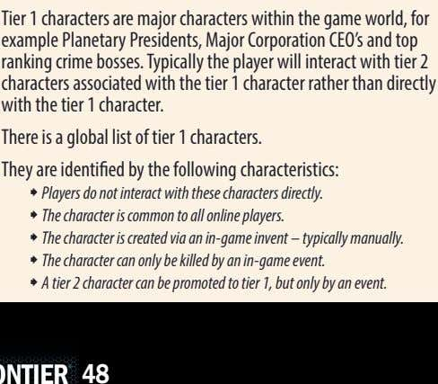 Tier 1 characters are major characters within the game world, for example Planetary Presidents, Major