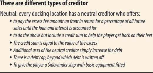 There are different types of creditor Neutral: every docking location has a neutral creditor who