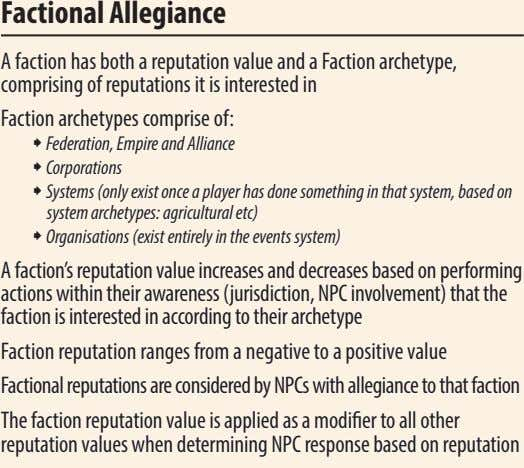 Factional Allegiance A faction has both a reputation value and a Faction archetype, comprising of