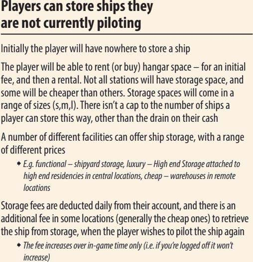 Players can store ships they are not currently piloting Initially the player will have nowhere
