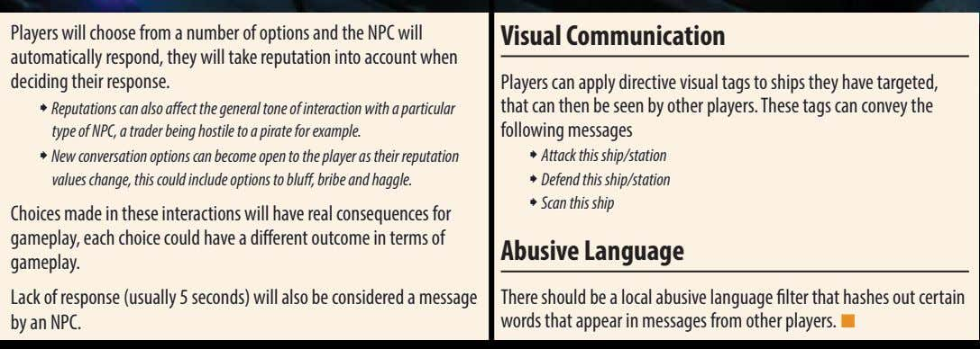Players will choose from a number of options and the NPC will visual Communication automatically