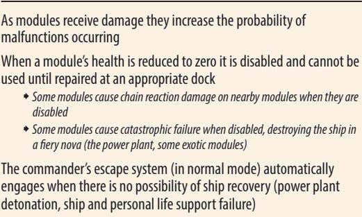 As modules receive damage they increase the probability of malfunctions occurring When a module's health
