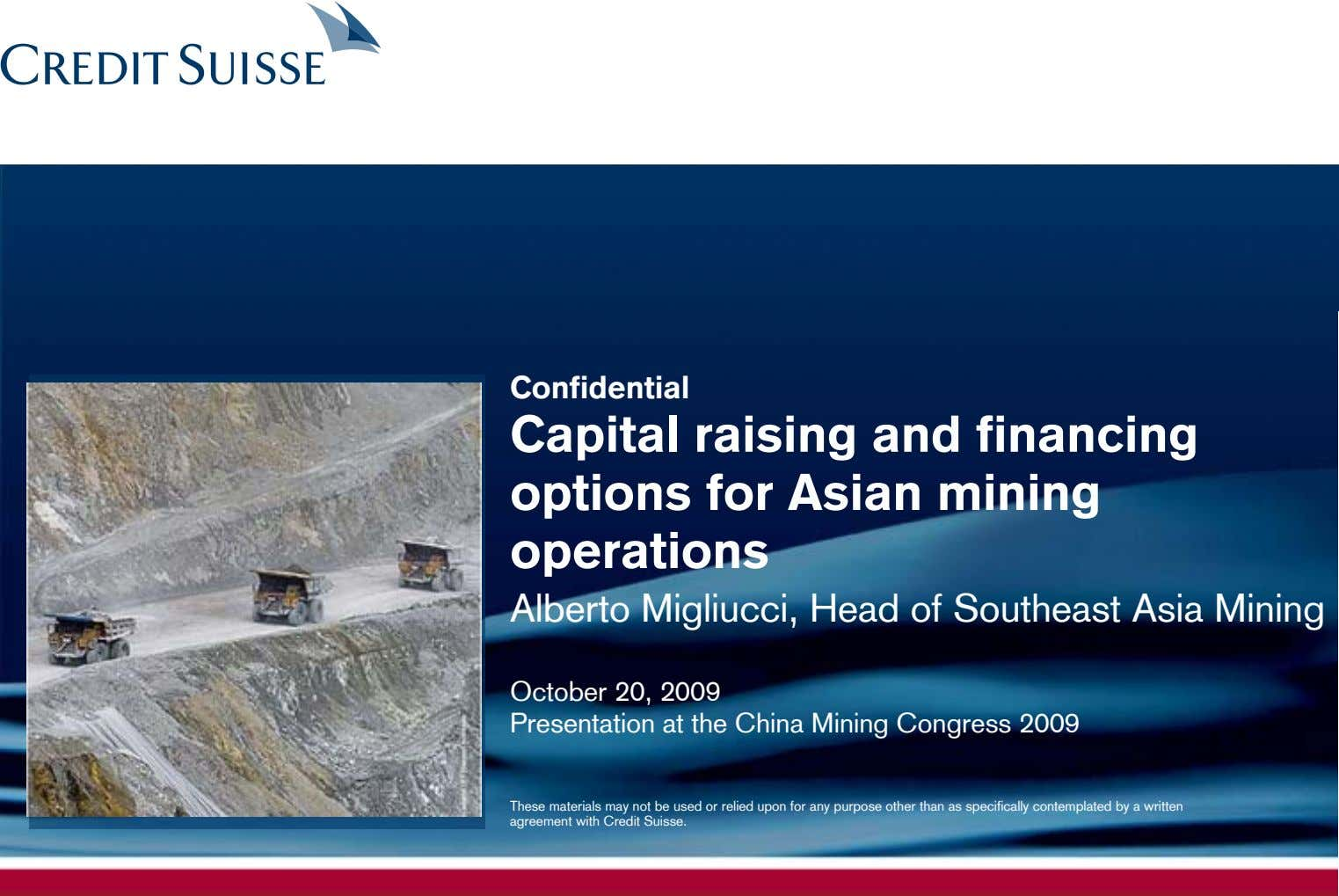 Confidential Capital raising and financing options for Asian mining operations Alberto Migliucci, Head of Southeast