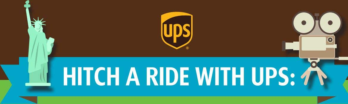 HITCH A RIDE WITH UPS: