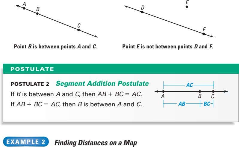 E A D B C F Point B is between points A and C. Point