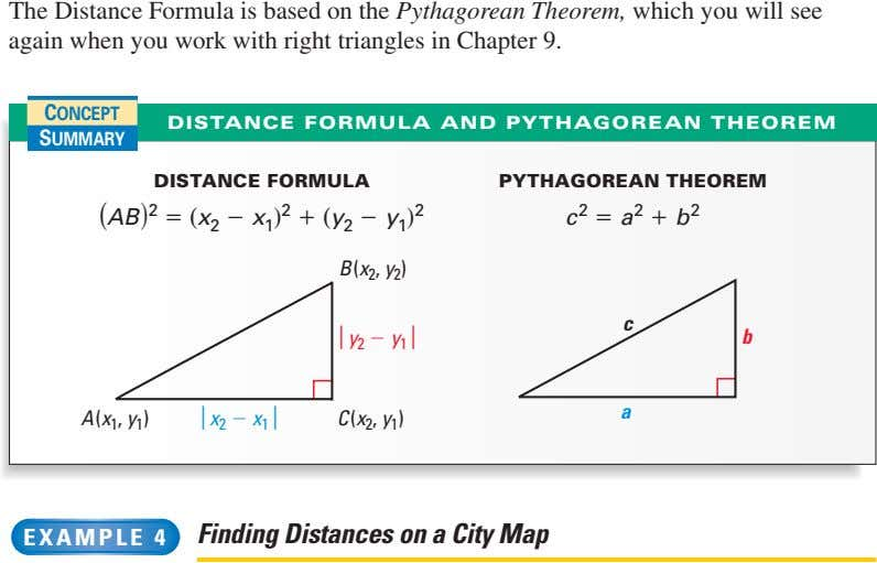 The Distance Formula is based on the Pythagorean Theorem, which you will see again when