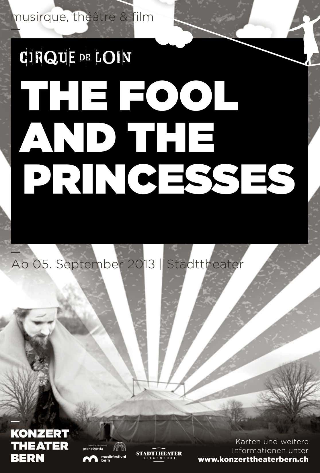 musirque, théâtre & film THE FOOL AND THE PRINCESSES Ab 05. September 201± | Stadttheater