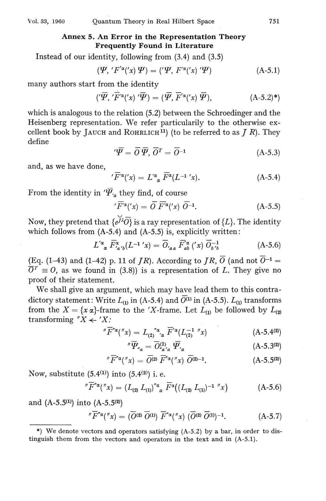 Vol. 33, 1960 Quantum Theory in Real Hilbert Space 751 Annex 5. An Error in