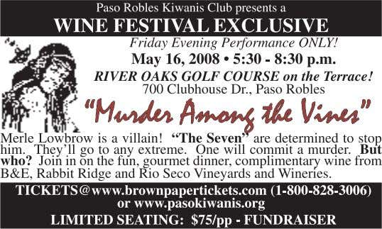 information or to purchase tickets visit www.pasowine.com or call 800-549-WINE (9463). 9 www.winecountrythisweek.com
