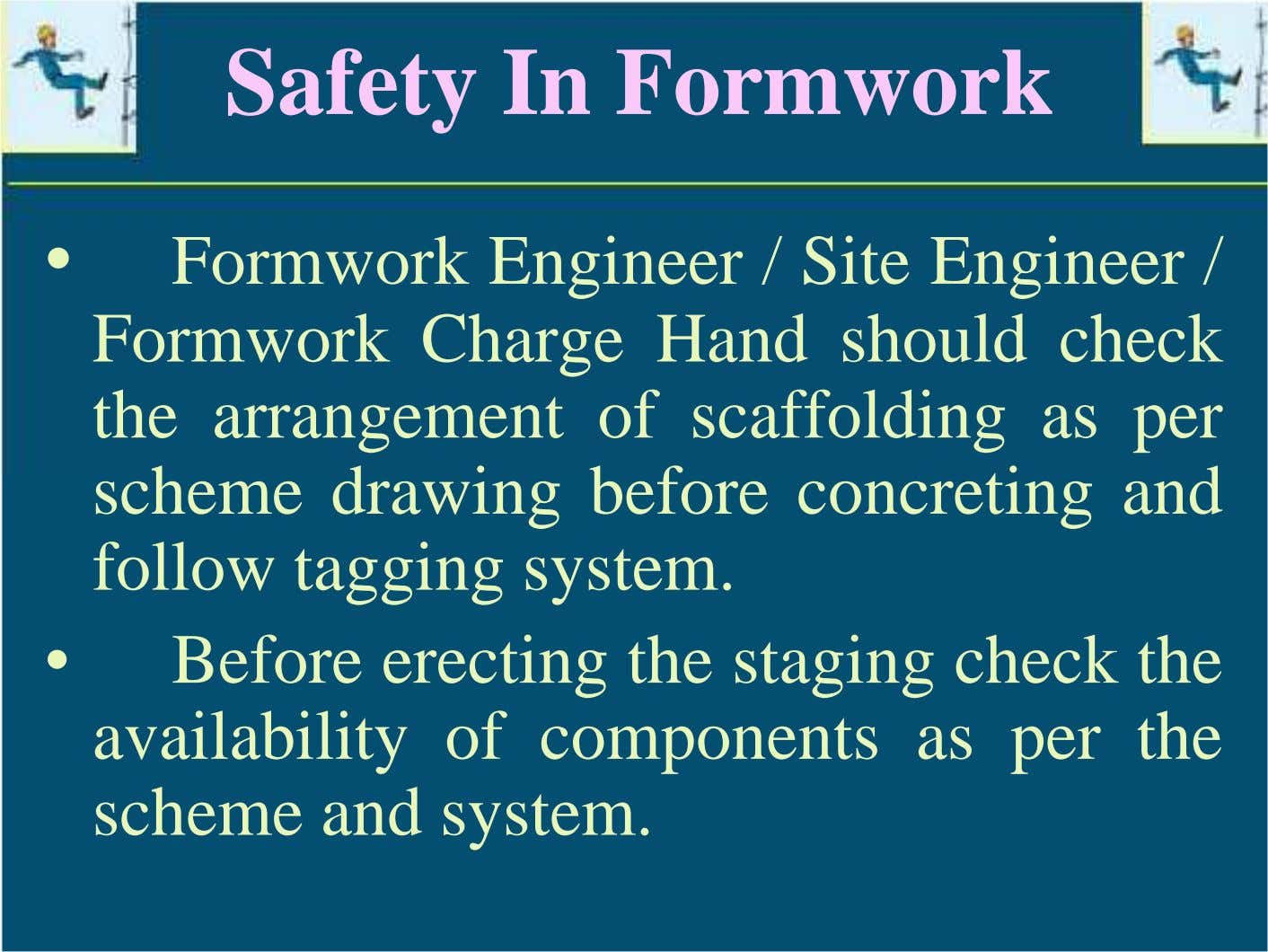 Safety In Formwork • Formwork Engineer / Site Engineer / Formwork Charge Hand should check