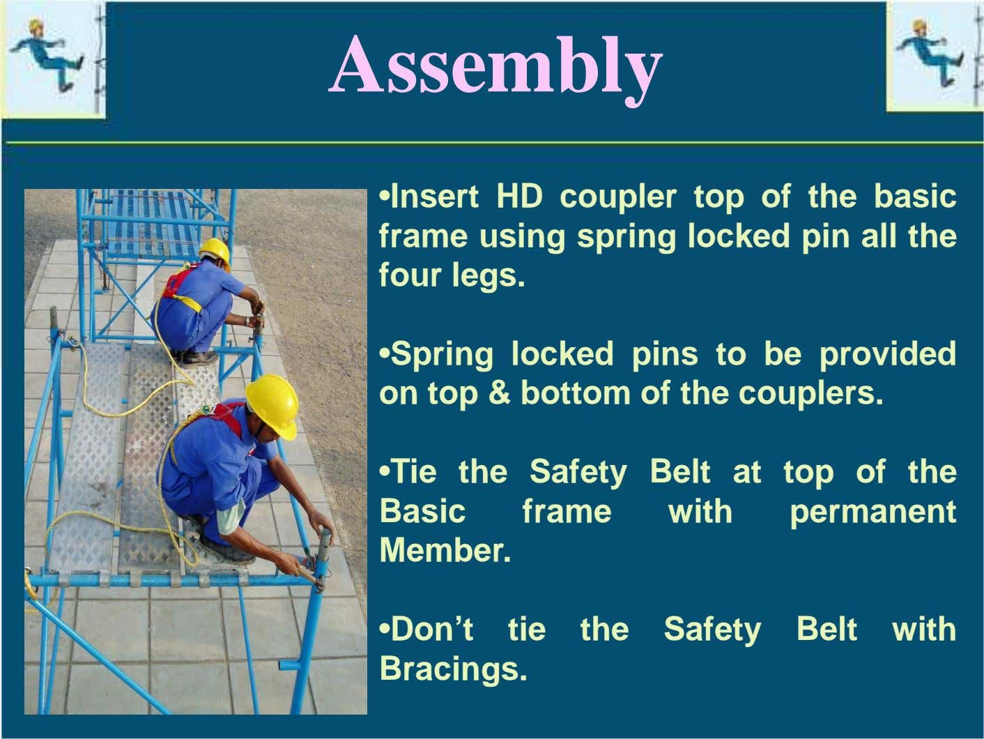 Assembly •Insert HD coupler top of the basic frame using spring locked pin all the