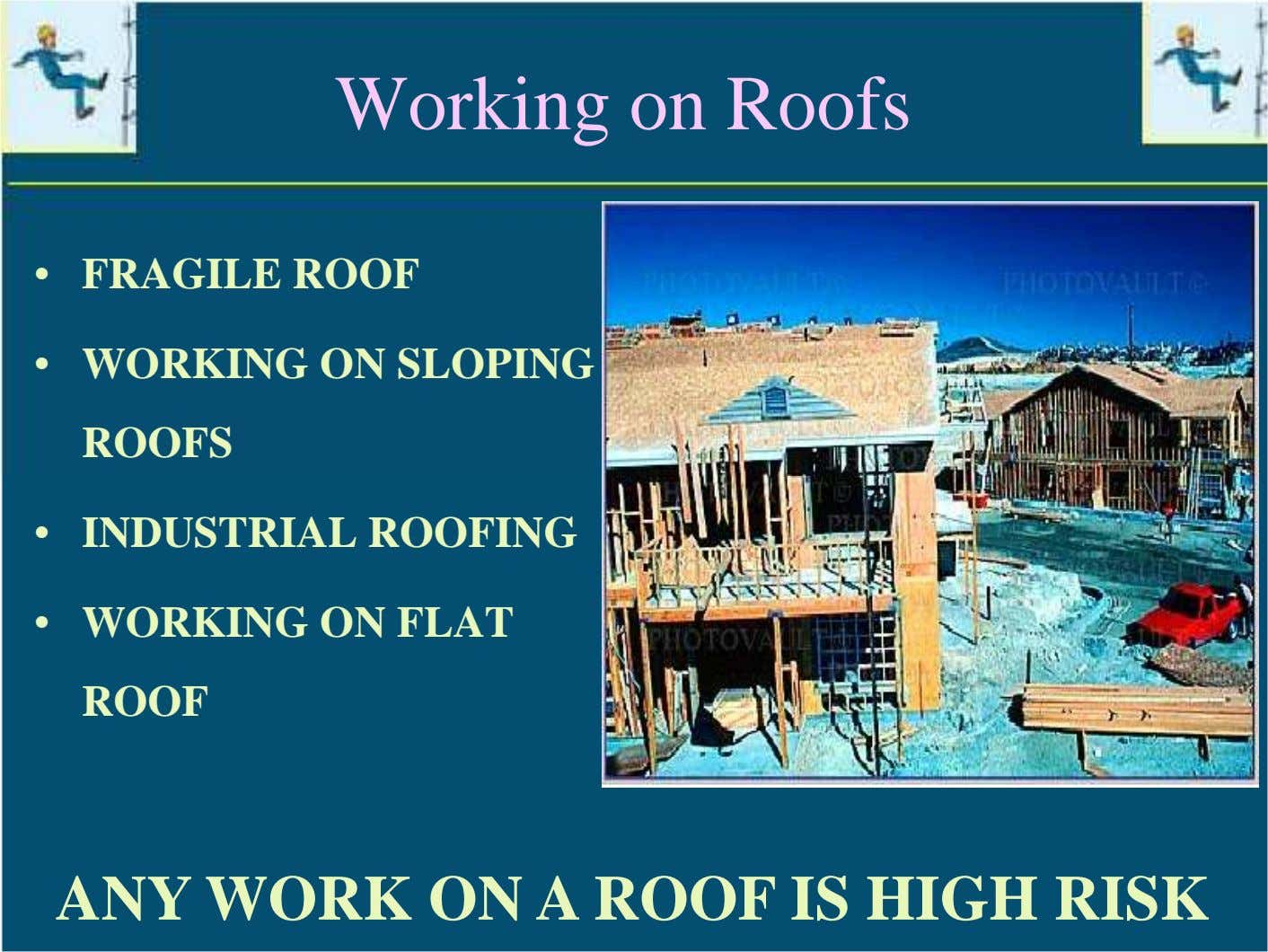 Working on Roofs • FRAGILE ROOF • WORKING ON SLOPING ROOFS • INDUSTRIAL ROOFING •
