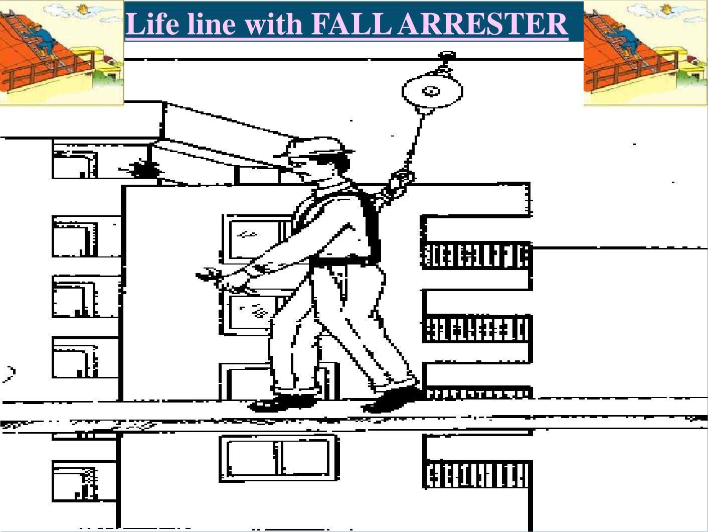 Life line with FALL ARRESTER