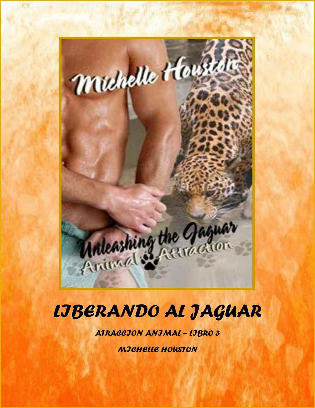 LIBERANDO AL JAGUAR ATRACCION ANIMAL – LIBRO 3 MICHELLE HOUSTON