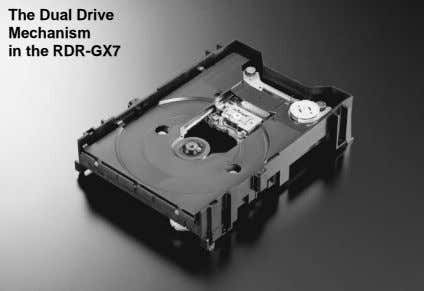 The Dual Drive Mechanism in the RDR-GX7