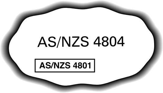 envisaged that not all users of this primary Standard, AS/NZS 4804, will need to use AS/NZS
