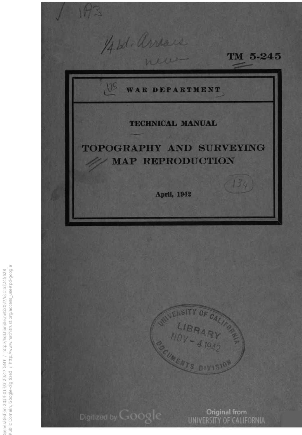 TM 5-245 WAR DEPARTMENT TECHNICAL MANUAL TOPOGRAPHY AND SURVEYING MAP REPRODUCTION April, 1942 Generated on 2014-01-03