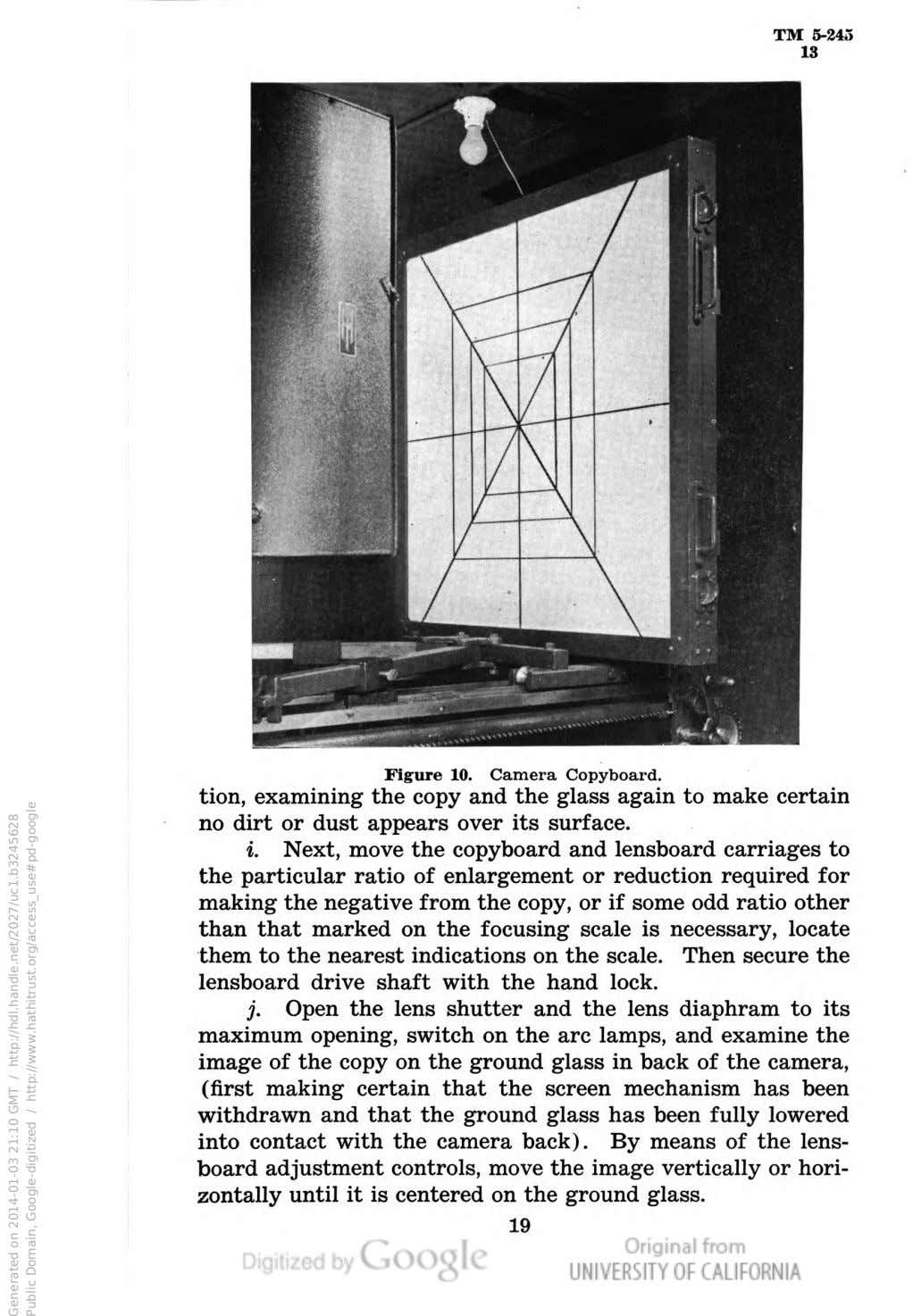 TM 5-245 13 Figure 10. Camera Copyboard. tion, examining the copy and the glass again to