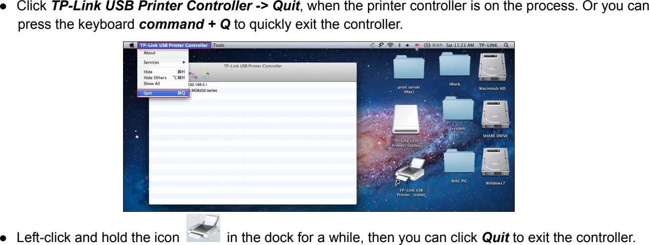 Click TP-Link USB Printer Controller -> Quit, when the printer controller is on the process.