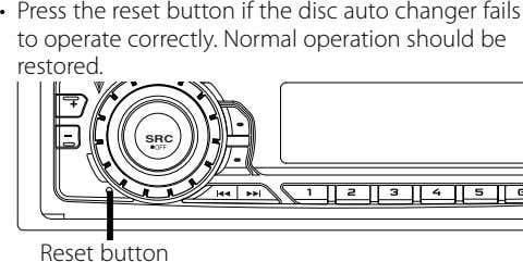 • Press the reset button if the disc auto changer fails to operate correctly. Normal