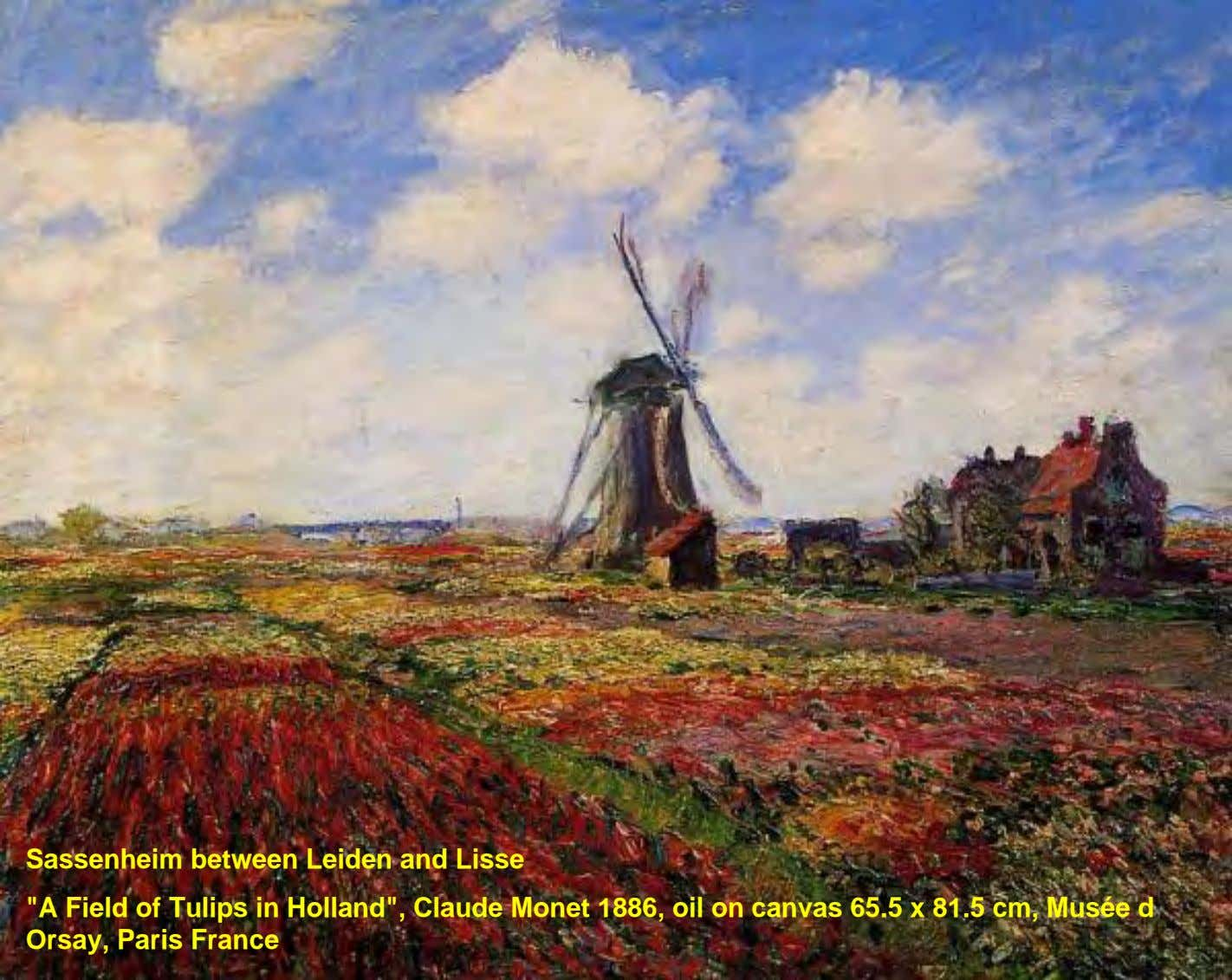 "Sassenheim between Leiden and Lisse ""A Field of Tulips in Holland"", Claude Monet 1886, oil"